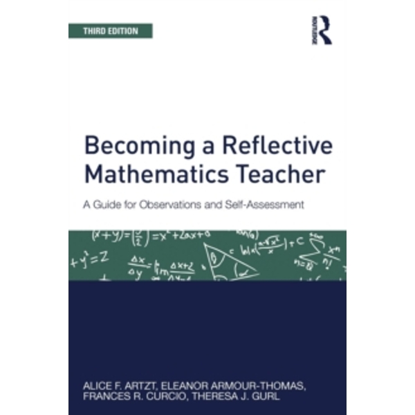 Becoming a Reflective Mathematics Teacher. : A Guide for Observations and Self-Assessment