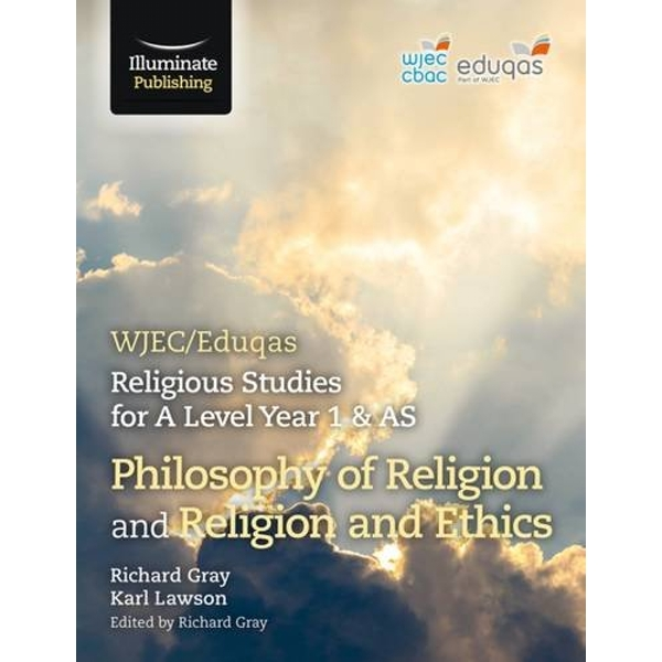 WJEC/Eduqas Religious Studies for A Level Year 1 & AS - Philosophy of Religion and Religion and Ethics by Richard Gray, Karl Lawson (Paperback, 2016)