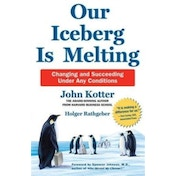 Our Iceberg is Melting: Changing and Succeeding Under Any Conditions by Holger Rathgeber, John Kotter (Hardback, 2017)