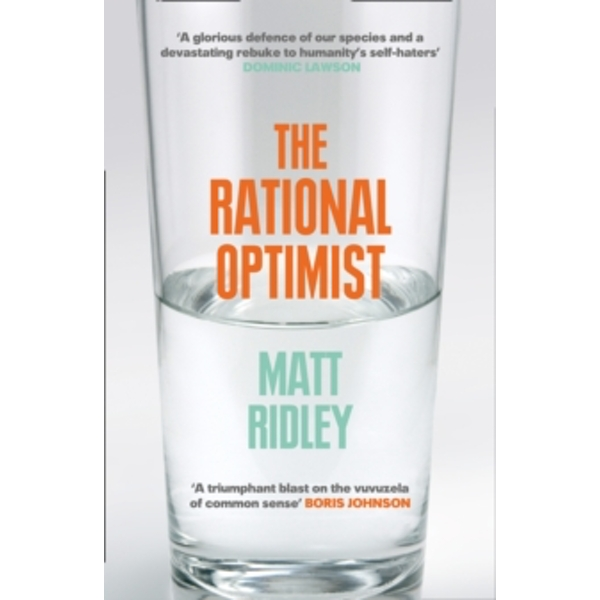The Rational Optimist: How Prosperity Evolves by Matt Ridley (Paperback, 2011)