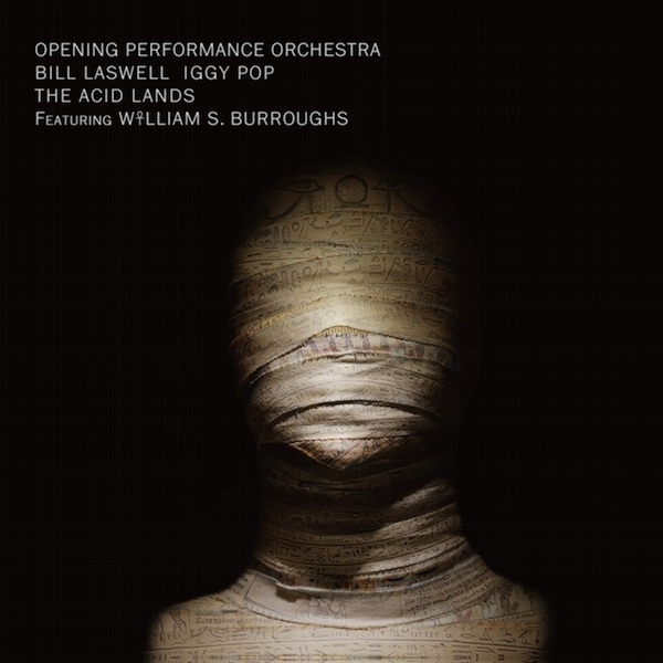 Opening Performance Orchestra, Bill Laswell, Iggy Pop Featuring William S. Burroughs - The Acid Lands Vinyl