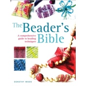 Beader's Bible : A Comprehensive Guide to Beading Techniques