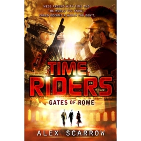 TimeRiders: Gates of Rome (Book 5) by Alex Scarrow (Paperback, 2012)