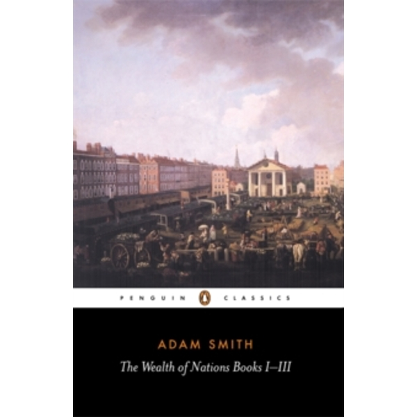 The Wealth of Nations: Books I-III by Adam Smith (Paperback, 1982)