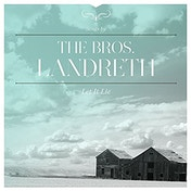The Bros. Landreth - Let it Lie Vinyl