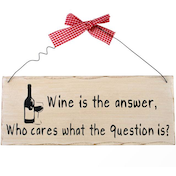 Wine Is The Answer Hanging Sign