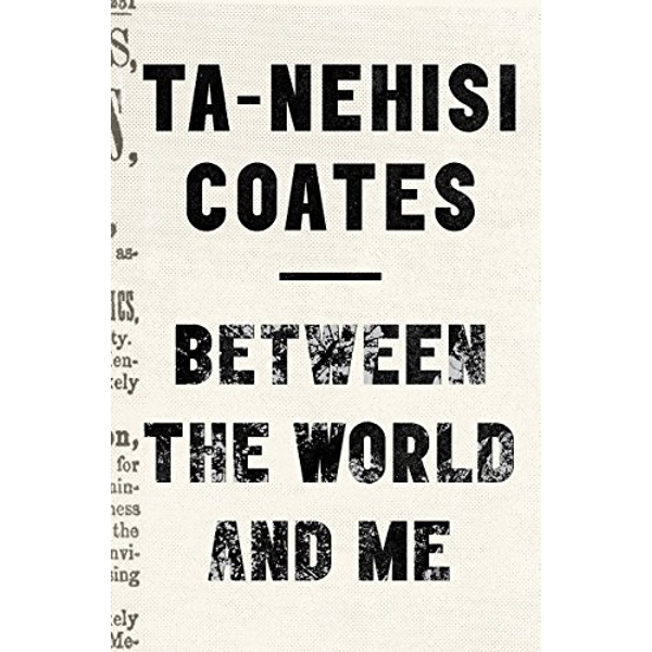 Between The World And Me by Ta-Nehisi Coates (Paperback, 2015)