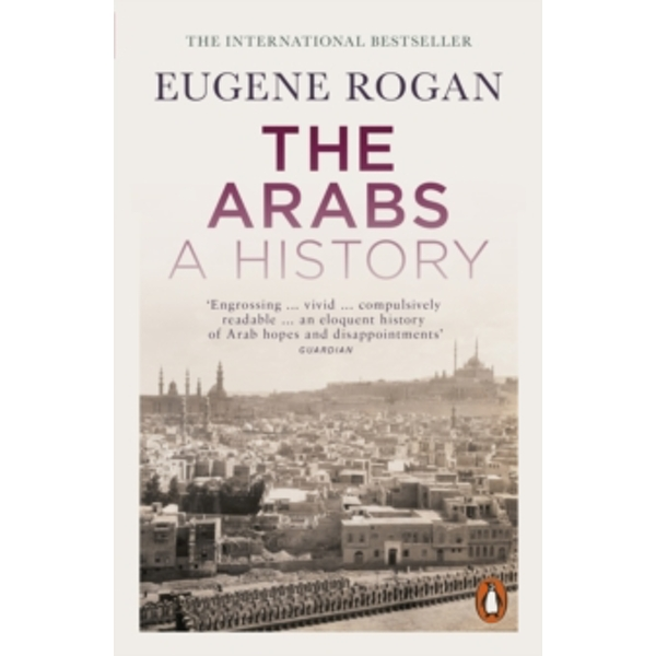 The Arabs : A History - Second Edition