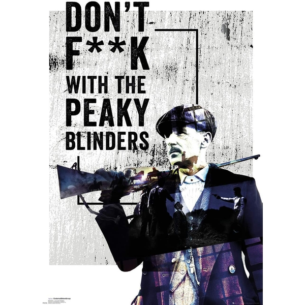 Peaky Blinders Don't F**k With Poster