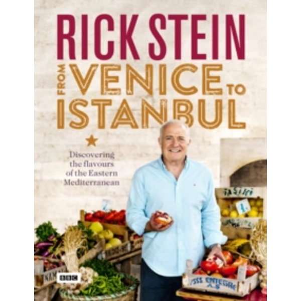 Rick Stein: From Venice to Istanbul by Rick Stein (Hardback, 2015)