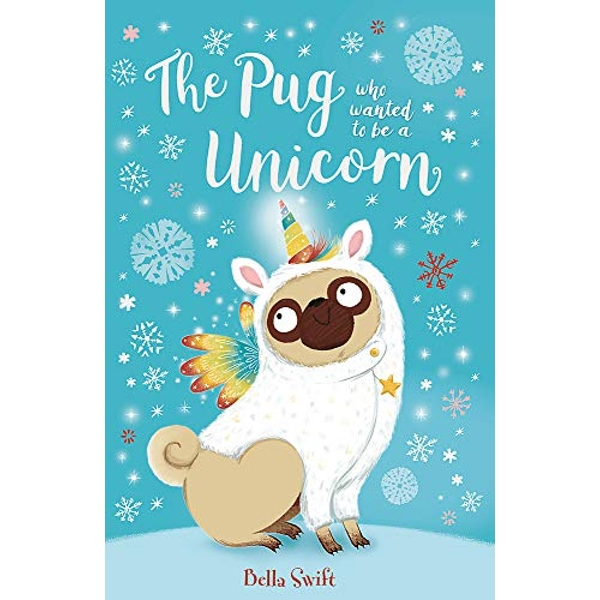 The Pug Who Wanted to Be a Unicorn  Paperback / softback 2018