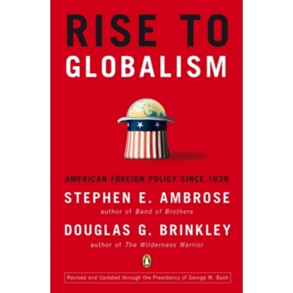 Rise to Globalism: American Foreign Policy Since 1938 by Stephen E. Ambrose (Paperback, 2010)