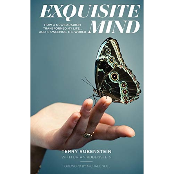 Exquisite Mind - How Three Principles Transformed My Life, and How They Can Transform Yours by Terry Rubenstein (Paperback / softback, 2016)