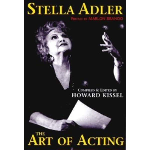 Stella Adler : The Art of Acting