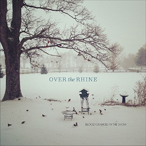 Over The Rhine - Blood Oranges In The Snow Vinyl