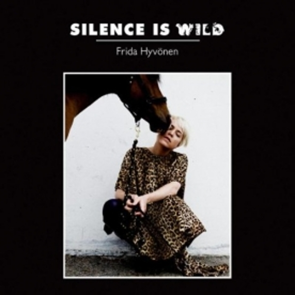 Frida Hyvonen - Silence Is Wild CD