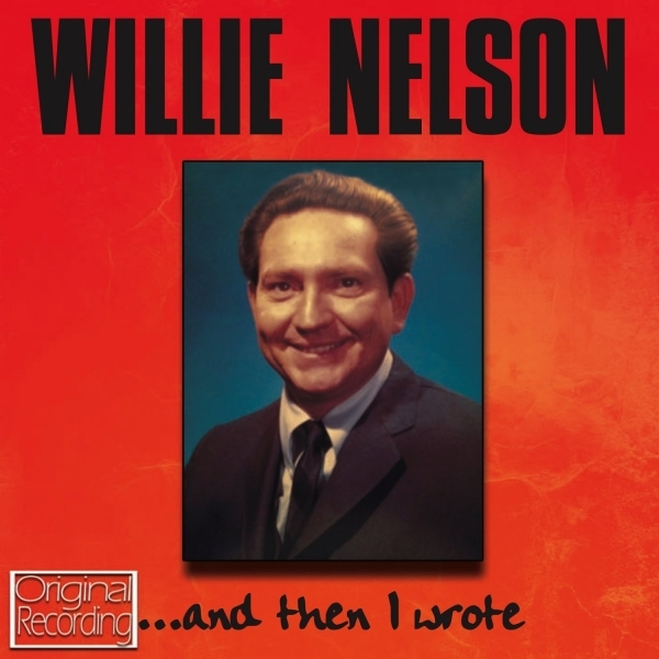 Willie Nelson - And Then I Wrote CD