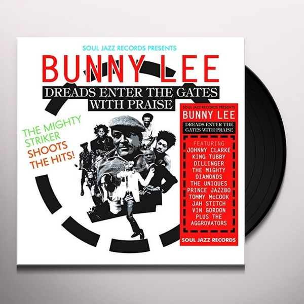 Johnny Clarke, King Tubby & Dillinger - Soul Jazz Records presents Bunny Lee Dreads Enter the Gates with Praise The Mighty Striker Shoots the Hits Vinyl