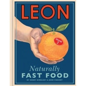Leon: Naturally Fast Food by Henry Dimbleby, John Vincent (Hardback, 2010)