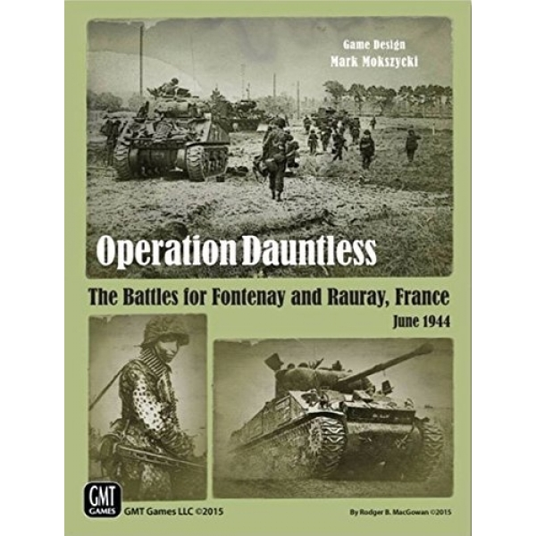 Operation Dauntless The Battles for Fontenay and Rauray, France, June 1944 Board Game