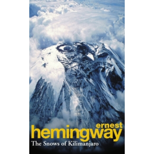 The Snows Of Kilimanjaro And Other Stories by Ernest Hemingway (Paperback, 1994)