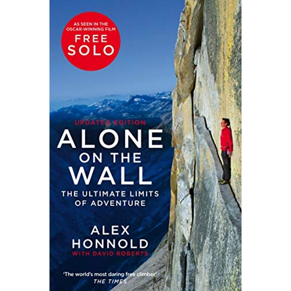 Alone on the Wall Alex Honnold and the Ultimate Limits of Adventure Paperback / softback 2019