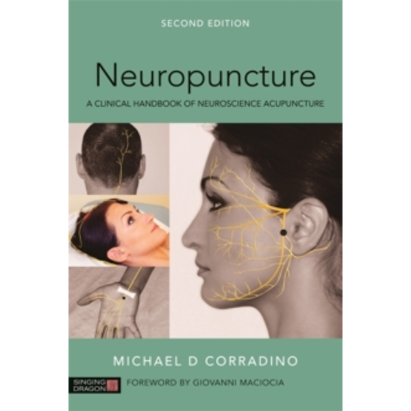 Neuropuncture : A Clinical Handbook of Neuroscience Acupuncture, Second Edition