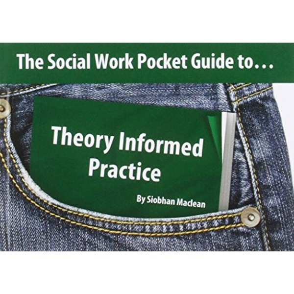 The Social Work Pocket Guide to...: Theory Informed Practice by Siobhan Maclean (Paperback, 2011)
