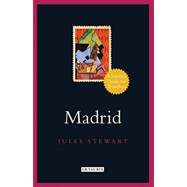 Madrid A Literary Guide for Travellers Hardback 2018