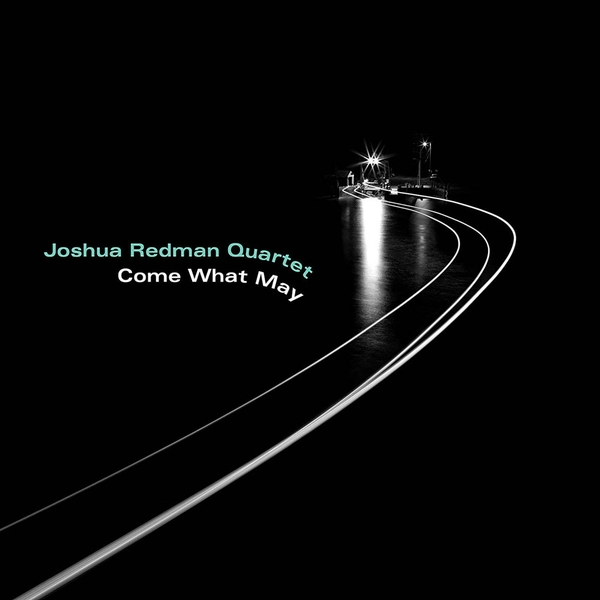 Joshua Redman Quartet - Come What May Vinyl