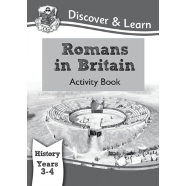 KS2 Discover & Learn: History - Romans in Britain Activity Book, Year 3 & 4 by CGP Books (Paperback, 2014)