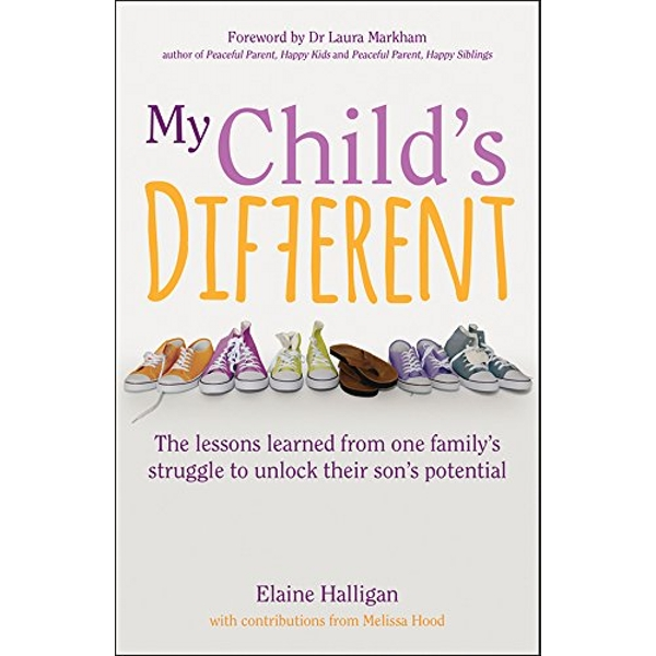 My Child's Different The lessons learned from one family's struggle to unlock their son's potential Paperback / softback 2018