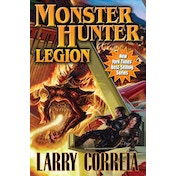 Monster Hunter Legion by Larry Correia (Hardback, 624 Pages, 2012)