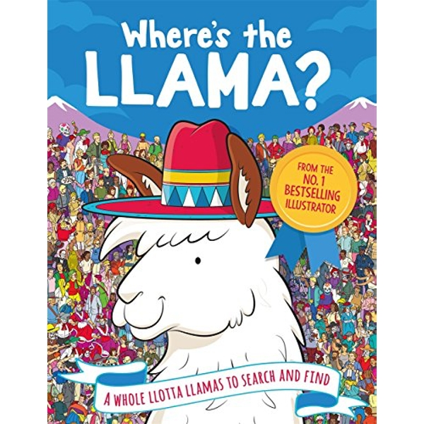 Where's the Llama? A Whole Llotta Llamas to Search and Find Paperback / softback 2018