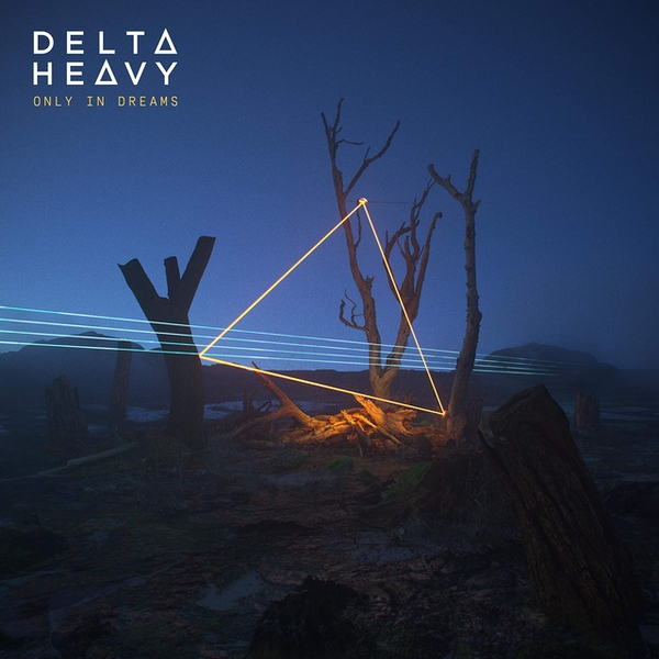 Delta Heavy - Only In Dreams Vinyl