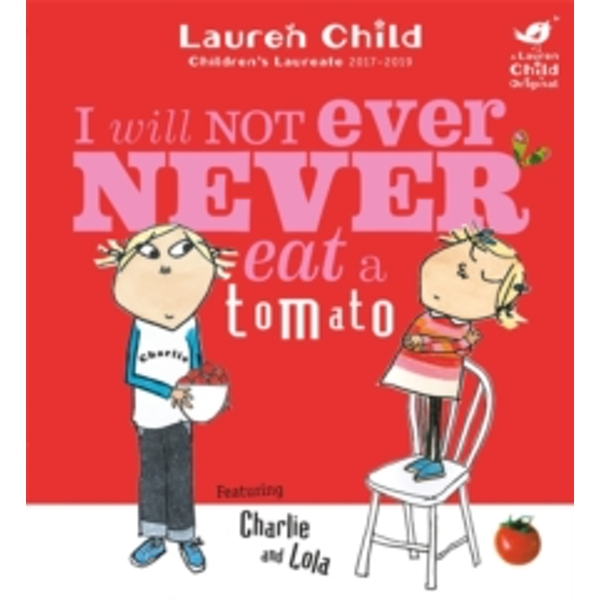 I Will Not Ever Never Eat A Tomato by Lauren Child (Paperback, 2007)