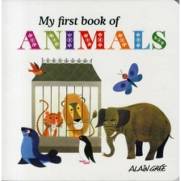 My First Book of Animals by Alain Gree (Board book, 2012)