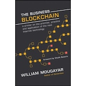 The Business Blockchain: Promise, Practice, and Application of the Next Internet Technology by William Mougayar (Hardback, 2016)