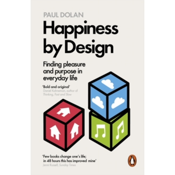 Happiness by Design: Finding Pleasure and Purpose in Everyday Life by Paul Dolan (Paperback, 2015)
