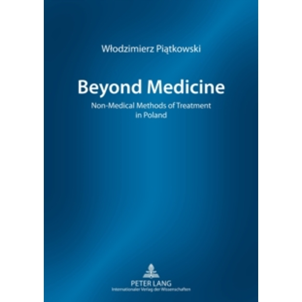 Beyond Medicine : Non-Medical Methods of Treatment in Poland