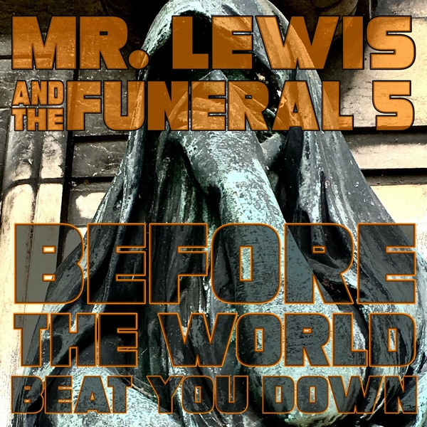Mr. Lewis And The Funeral 5 - Before The World Beat You Down Vinyl