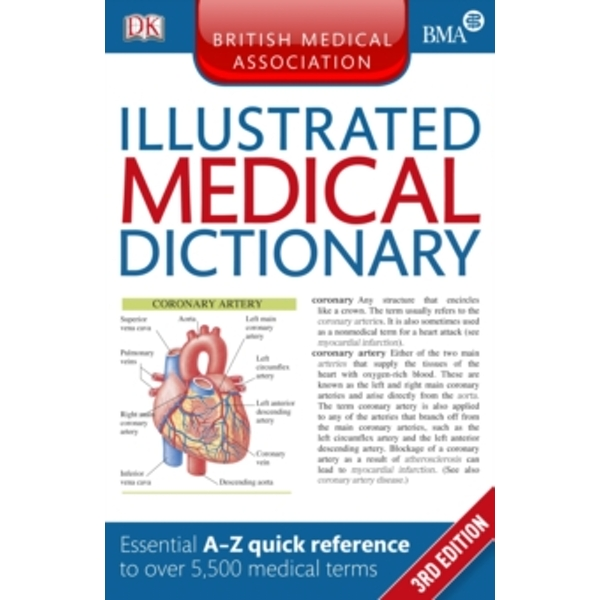 BMA Illustrated Medical Dictionary : Essential A-Z quick reference to over 5,500 medical terms