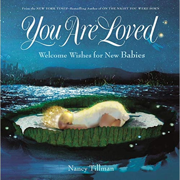You are Loved Welcome Wishes for New Babies Hardback 2018