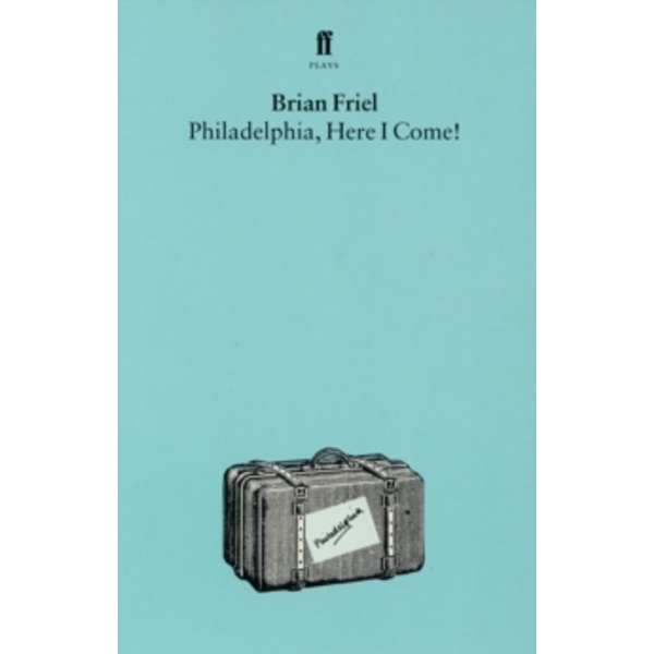 Philadelphia, Here I Come by Brian Friel (Paperback, 1975)