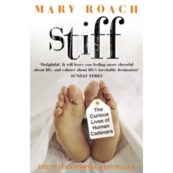 Stiff: The Curious Lives of Human Cadavers by Mary Roach (Paperback, 2004)