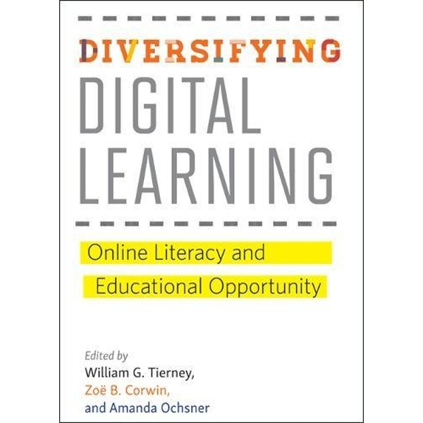 Diversifying Digital Learning Online Literacy and Educational Opportunity Hardback 2018