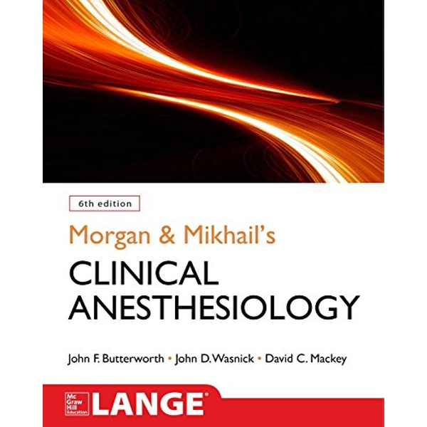 Morgan and Mikhail's Clinical Anesthesiology  Paperback / softback 2018