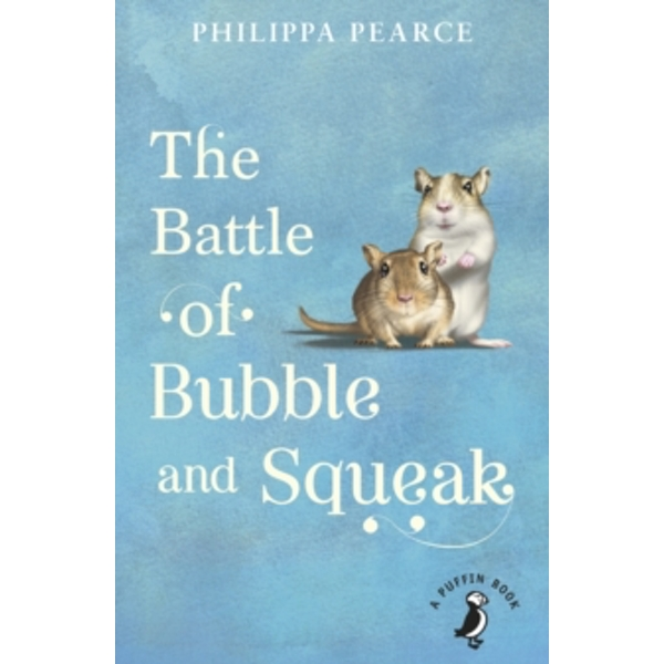The Battle of Bubble and Squeak by Philippa Pearce (Paperback, 2016)