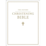 The Oxford Christening Bible (Authorized King James Version) by Oxford University Press (Leather / fine binding, 2001)