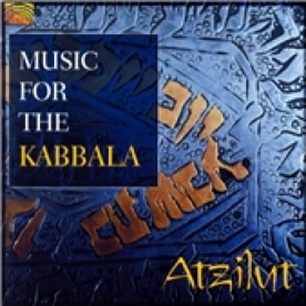 Atzilut Music For The Kabbala CD